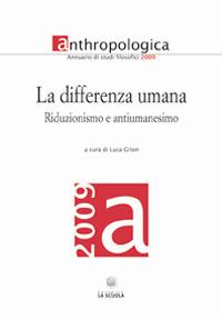 La Differenza Umana. Annuario di Studi Filosofici 2009. Riduzionismo e Antiumanesimo