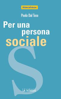 Per una persona sociale. Il valore dell'esperienza e dei luoghi associativi