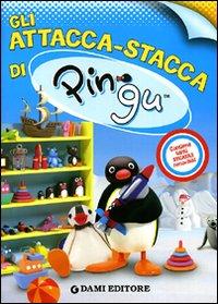Gli attacca stacca di Pingu. Con adesivi. Ediz. illustrata