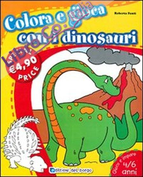 Colora e gioca con i dinosauri. Ediz. illustrata