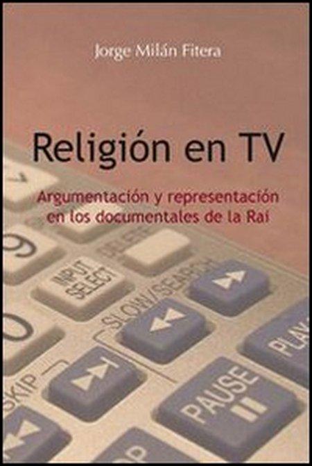 Religión en TV. Argumentación y representación en los documentales de la Rai