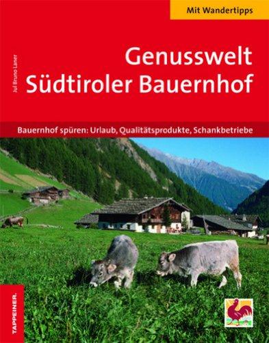 Genusswelt. Südtiroler bauernhof