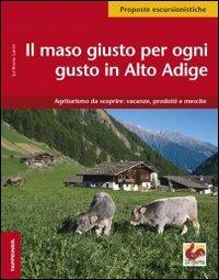 Alto Adige. Il maso giusto per ogni gusto