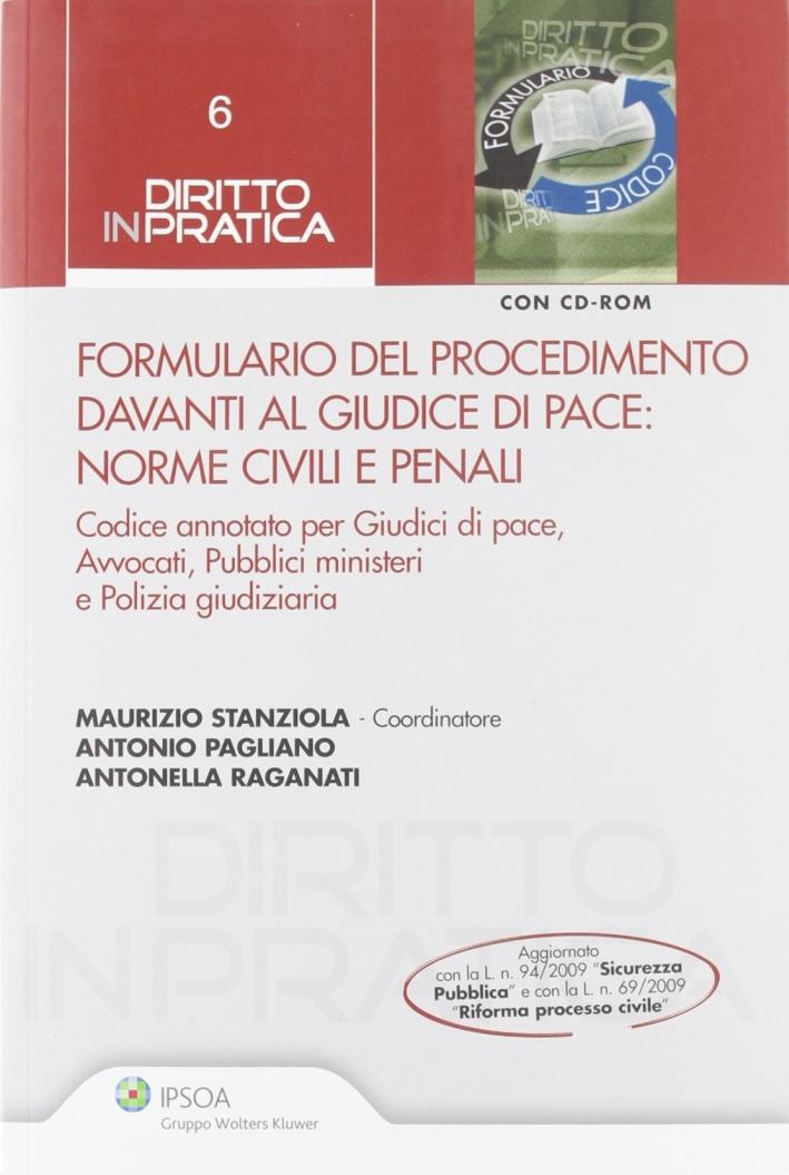 Formulario del procedimento davanti al giudice di pace. Norme civili e penali. Con CD-ROM.