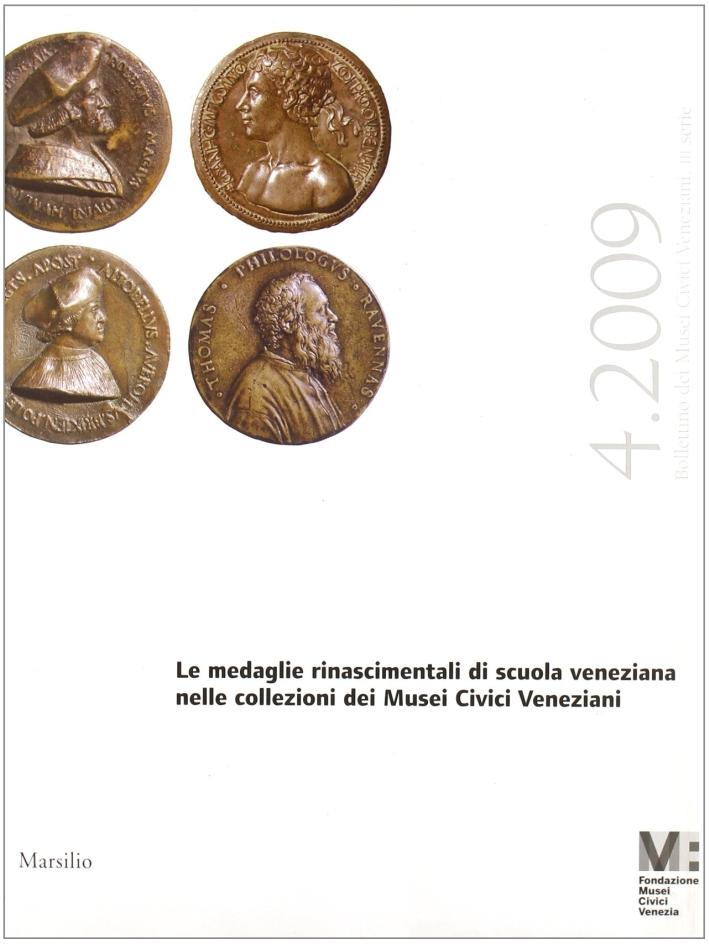 Bollettino dei Musei Civici Veneziani (2009). Vol. 4: le Medaglie Rinascimentali di Scuola Veneniana
