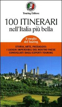 Cento itinerari nell'Italia più bella