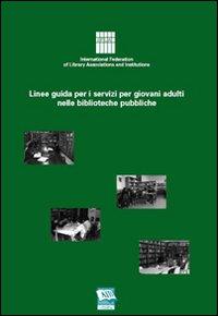 Linee guida per i servizi per giovani adulti nelle biblioteche pubbliche