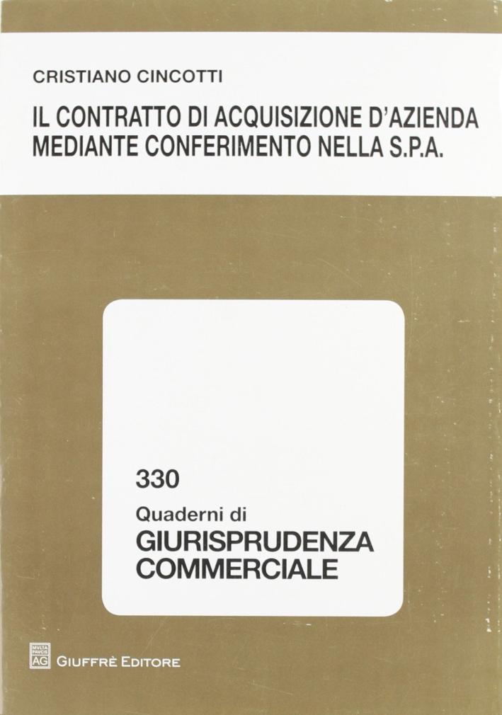 Il contratto di acquisizione d'azienda mediante conferimento nella S.p.A.