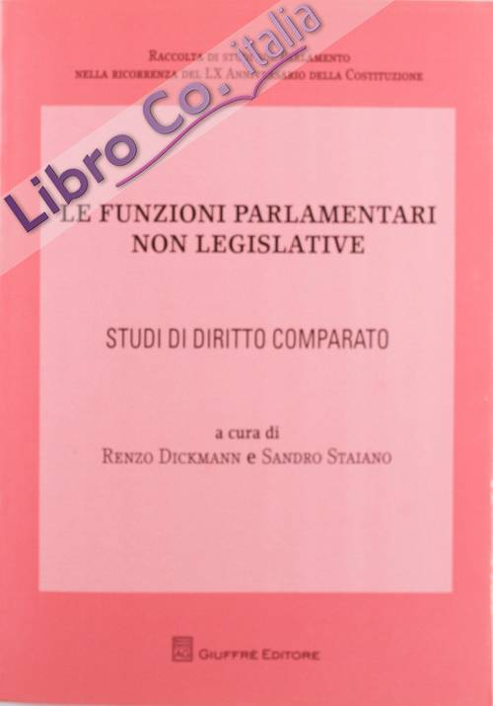 Le funzioni parlamentari non legislative. Studi di diritto comparato.