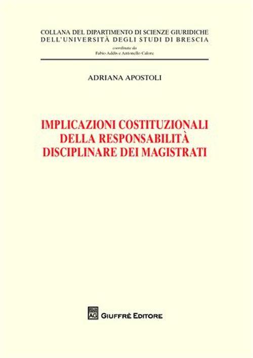 Implicazioni costituzionali della responsabilità disciplinare dei magistrati.