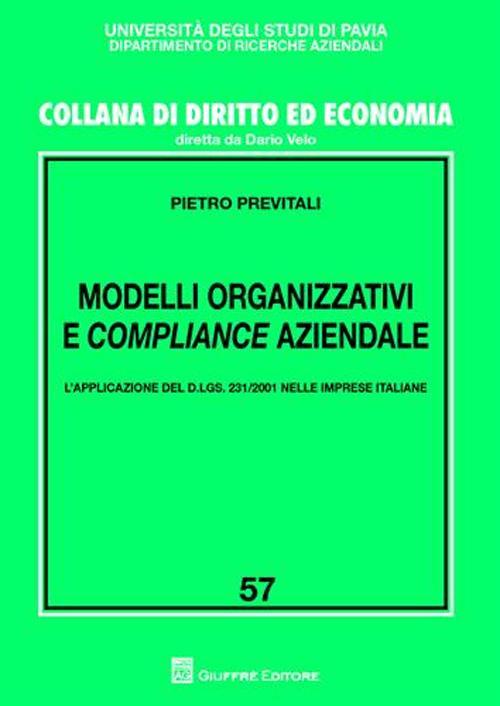 Modelli organizzativi e compliance aziendale. L'applicazione del D.Lgs. 231/2001 nelle imprese italiane.