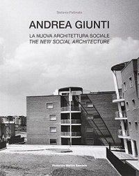 Andrea Giunti. La Nuova Architettura Sociale.