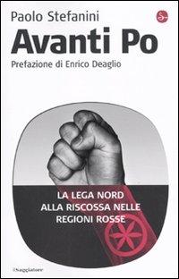 Avanti Po. La Lega Nord alla riscossa nelle regioni rosse.