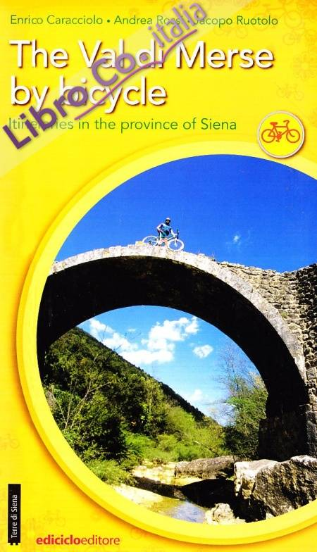 The val di Merse by bicycle. Vol. 1