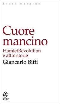 Cuore Mancino. Hamlet Revolution e Altre Storie