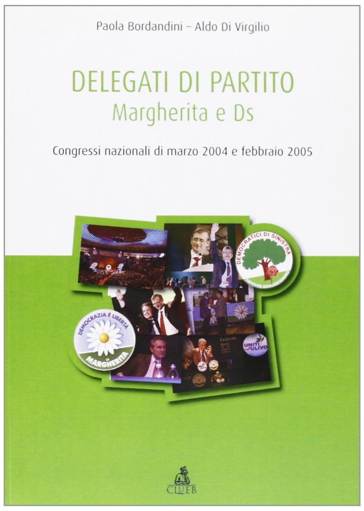 Delegati di partito. Margherita e DS. Congressi nazionali di marzo 2004 e febbario 2005
