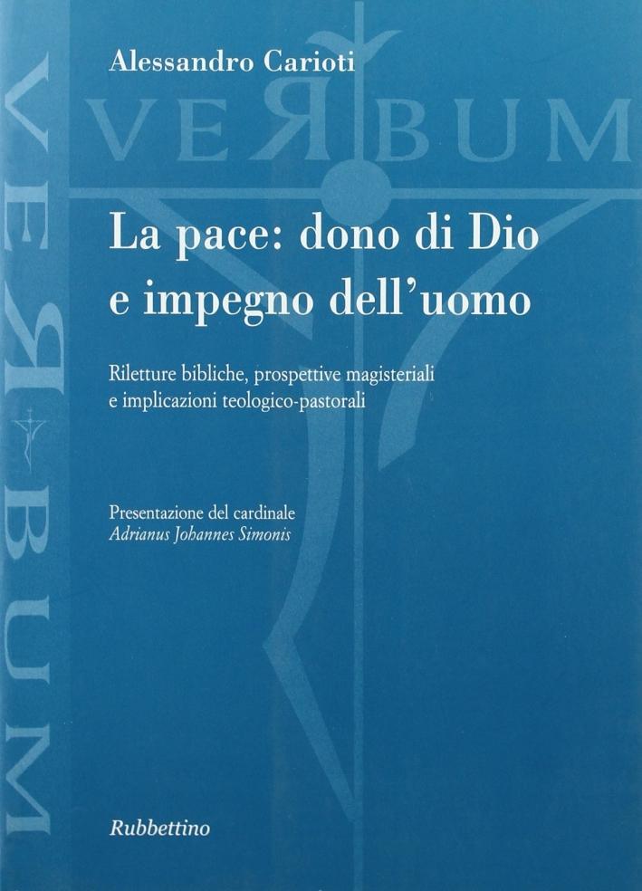 La pace: dono di Dio e impegno dell'uomo. Riletture bibliche, prospettive magisteriali e implicazioni teologico-pastorali