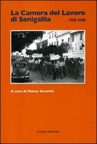 La Camera del lavoro di Senigallia 1908-2008