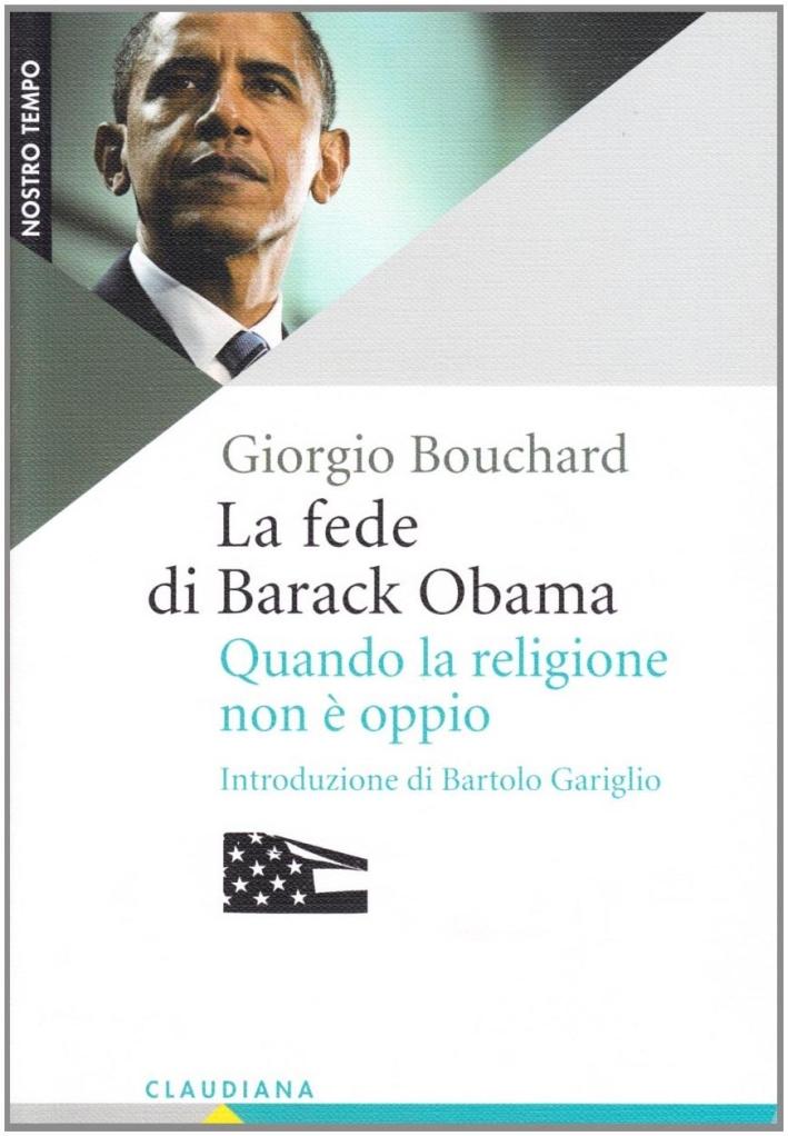 La fede di Barack Obama. Quando la religione non è oppio