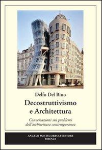Decostruttivismo e architettura. Ediz. illustrata