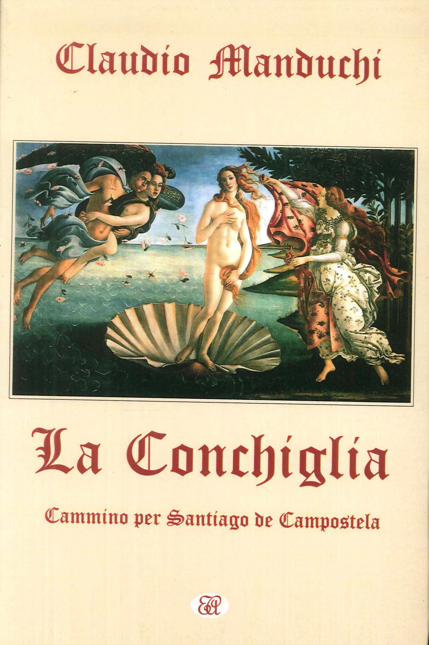 La conchiglia. Cammino per Santiago de Compostela