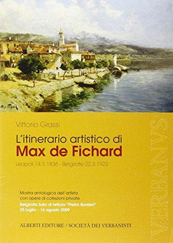 L'itinerario artistico di Max De Fichard. Mostra antologica dell'artista. Belgirate 2009