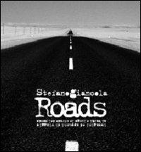 Roads. Immagini ed appunti di viaggio ai bordi e lungo le strade del mondo