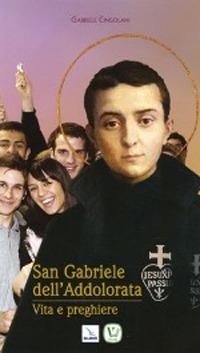 San Gabriele dell'Addolorata. Vita e perghiere