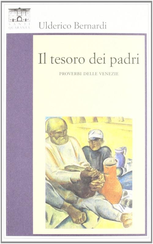 Il tesoro dei padri. I proverbi delle Venezie