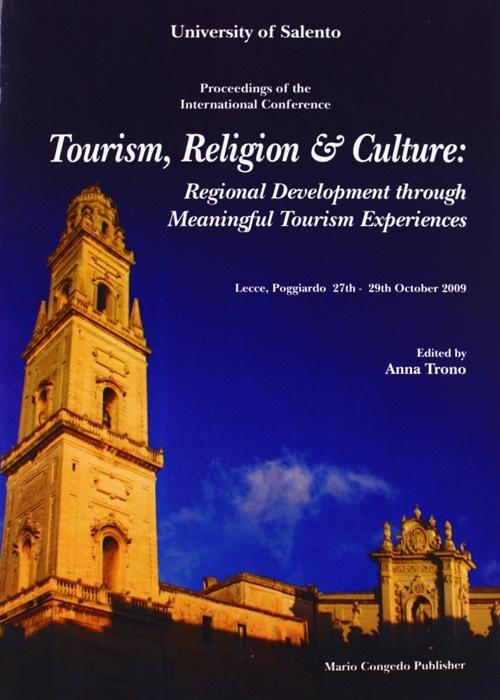 Tourism, Religion & Culture. Regional Development Throught Meaningful Fourism Experiences