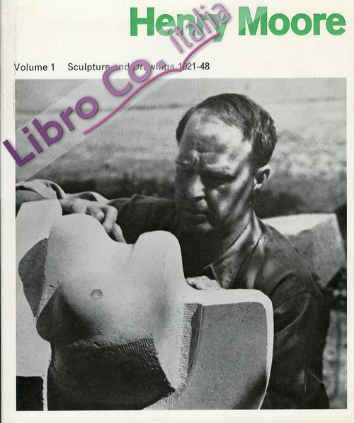 Henry Moore. Sculpture and Drawings 1921-1948. Volume 1