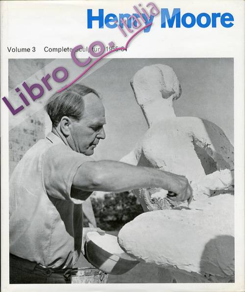 Henry Moore. Sculpture and drawings 1955-1964. Volume 3