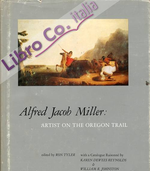 Alfred Jacob Miller. Artist on the oregon trail