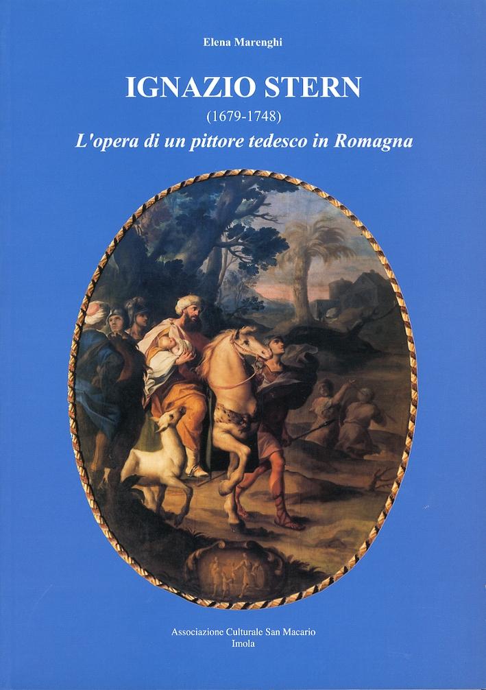 Ignazio Stern (1679-1748). L'opera di un pittore tedesco in Romagna