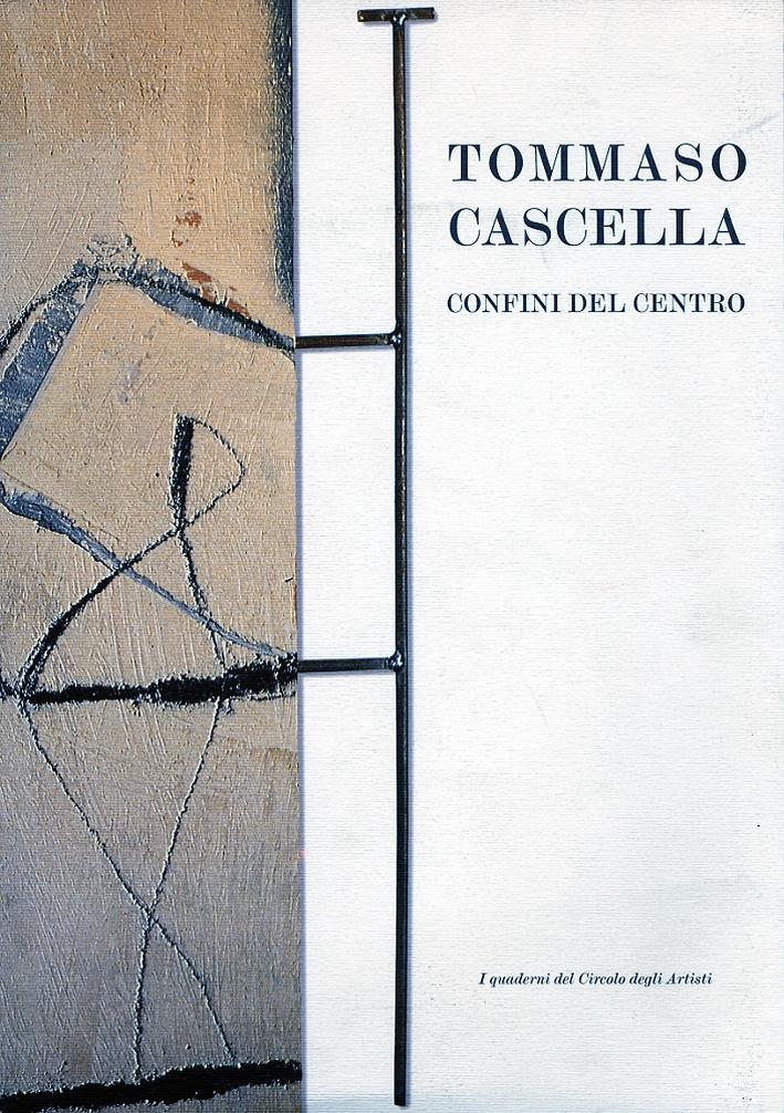 Tommaso Cascella. I confini del centro