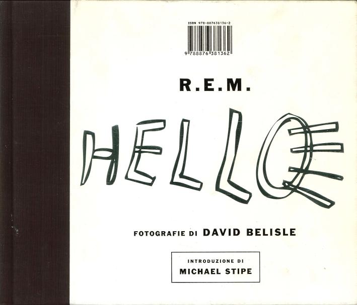 R. E. M. Hello