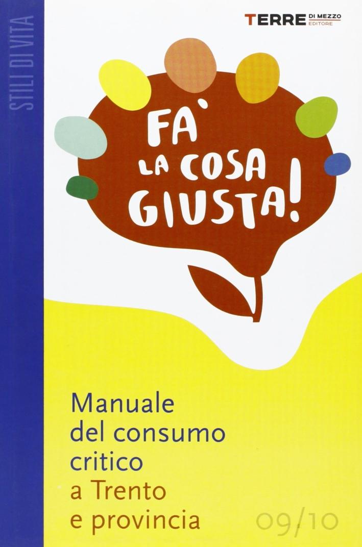 Fa' la Cosa Giusta! Guida Pratica al Consumo Critico e agli Stili di Vita Sostenibili nella Provincia di Trento