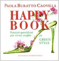 Happy Book. Pensieri Quotidiani per Vivere Meglio in Green Style