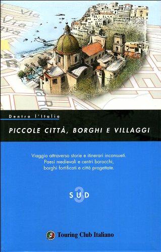 Dentro l'Italia. Piccole città, borghi e villaggi. Vol. 3: Sud