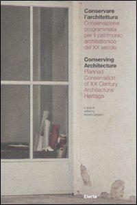 Conservare L'Architettura. Conservazione Programmata per il Patrimonio Architettonico del XX Secolo