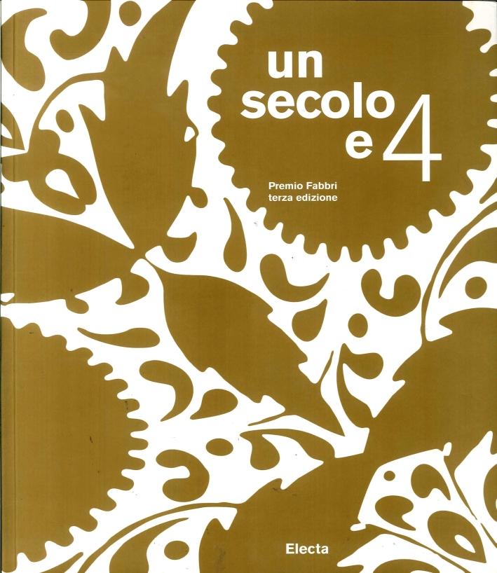 Un Secolo e 4. Premio Fabbri Terza Edizione