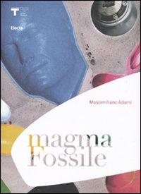 Massimiliano Adami Magma. [Ediz. italiana e inglese]