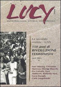Lucy. Antropologia, Storia, Femminismo. Vol. 3: la Seconda Oondata. Usa. 150 Anni di Rivoluzione Femminista.