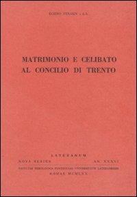Matrimonio e celibato al Concilio di Trento.