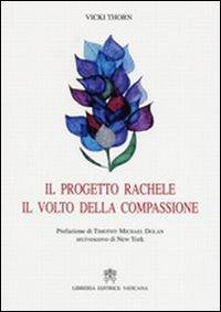 Progetto Rachele, il Volto della Compassione. Introduzione al Ministero della Chiesa della Sindrome Post-Aborto.