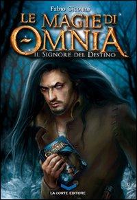 Le magie di Omnia. Il signore del destino.
