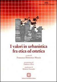 I valori in urbanistica fra etica ed estetica