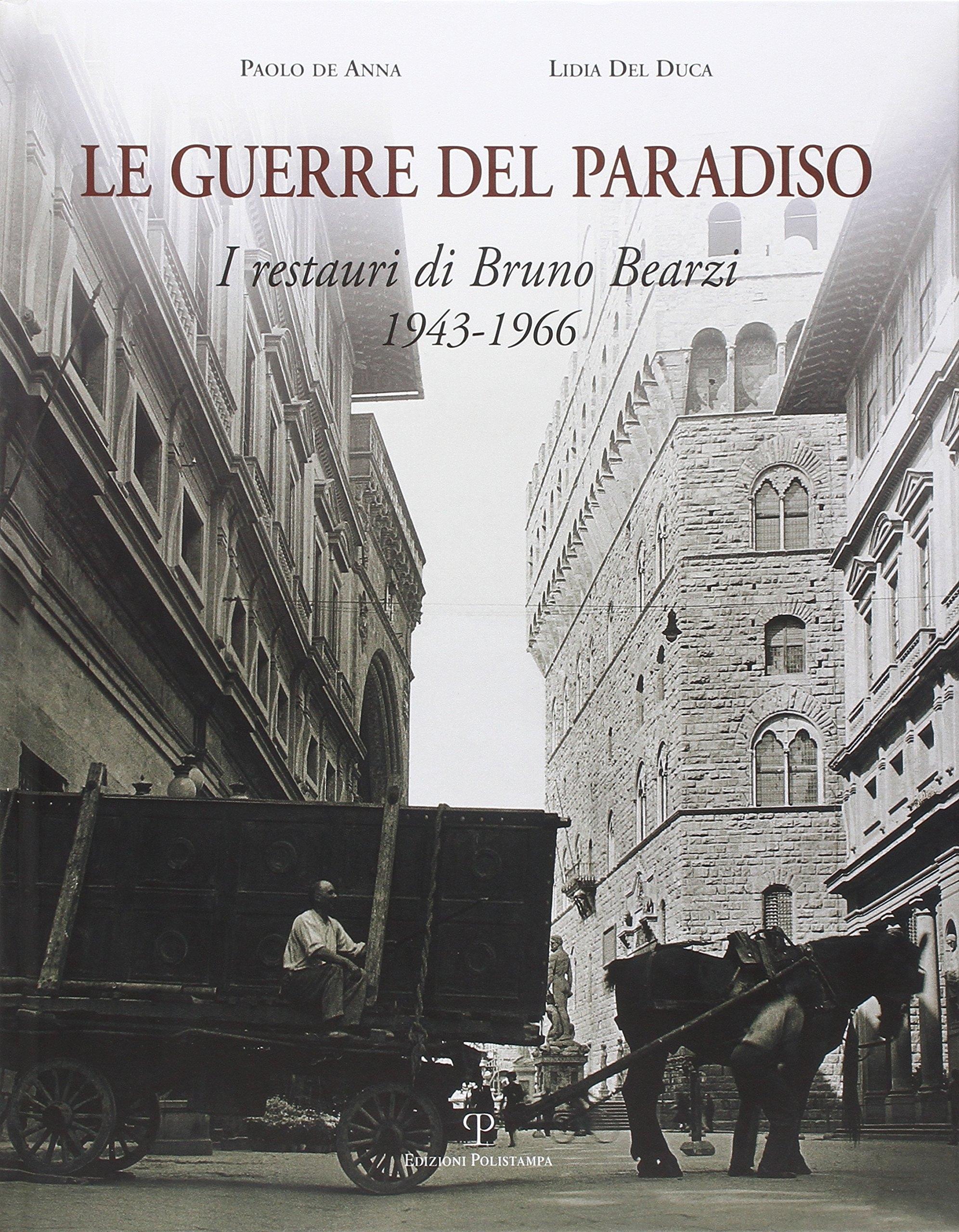 Le guerre del paradiso. Bruno Bearzi 1943-1966.