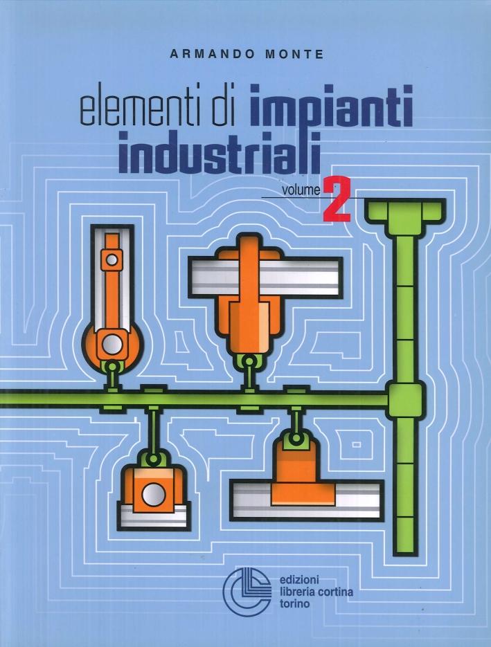 Elementi di impianti industriali. Vol. 2. IV Edizione.