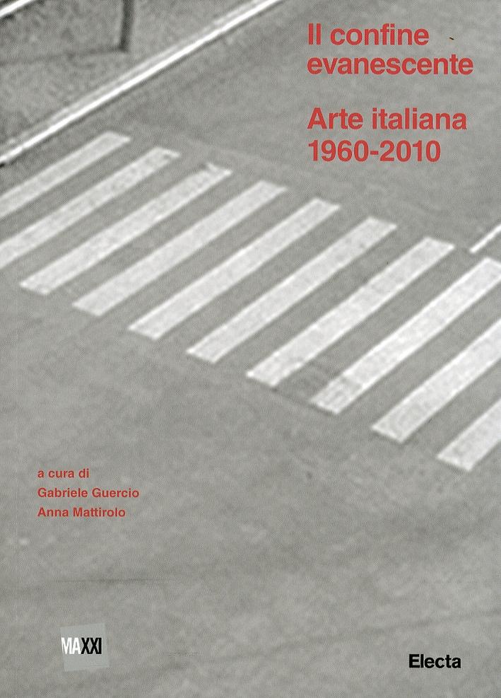 Il confine evanescente. Arte Italiana 1960-2000